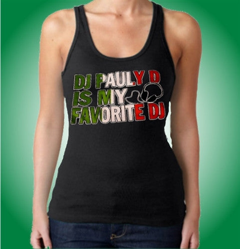 DJ Pauly D Is My Favorite DJ   Women's Tank Top