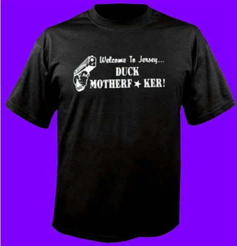Welcome To Jersey... Duck Motherfucker! T-Shirt
