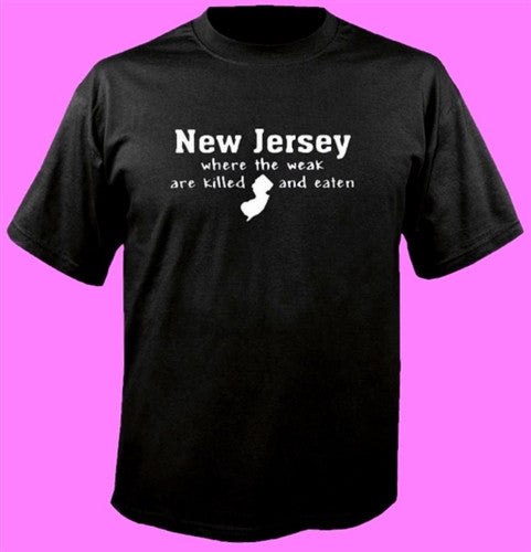 New Jersey Where The Weak Are Killed And Eaten T-Shirt
