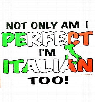 Not Only Am I Perfect I'm Italian Too!   V-Neck