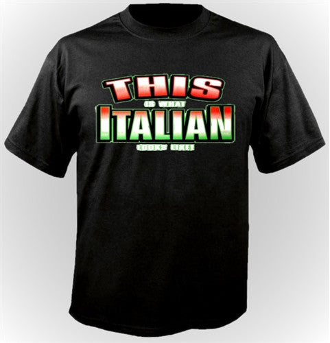 This Is What Italian Looks Like!  T-Shirt