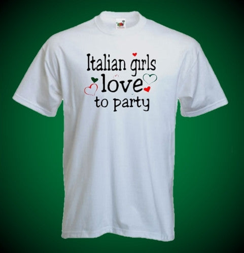 Italian Girls Love To Party  T-Shirt