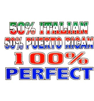50% Italian 50% Puerto Rican 100% PERFECT V-Neck