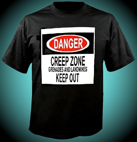 DANGER CREEP ZONE T-Shirt