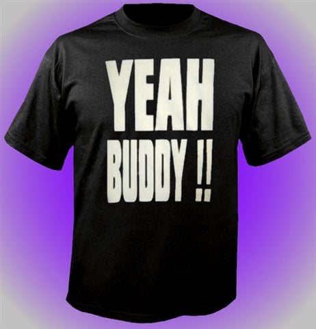 YEAH BUDDY!! T-Shirt