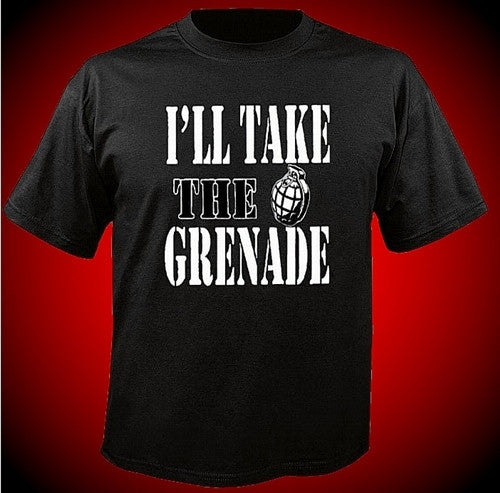 I'll Take The Grenade T-Shirt