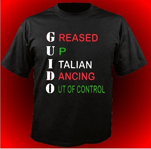 GUIDO Greased Up Italian Dancing Out of Control T-Shirt