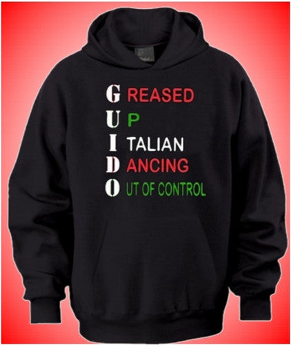GUIDO Greased Up Italian Dancing Out of Control Hoodie