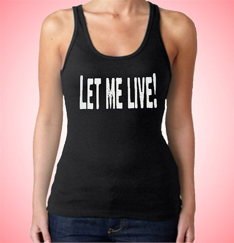 Let Me Live! Tank Top Women's