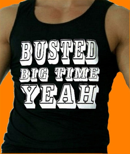 Busted Big Time Yeah! Tank Top Men's