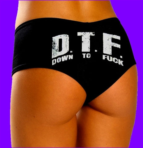 DTF Down To Fuck Booty Shorts