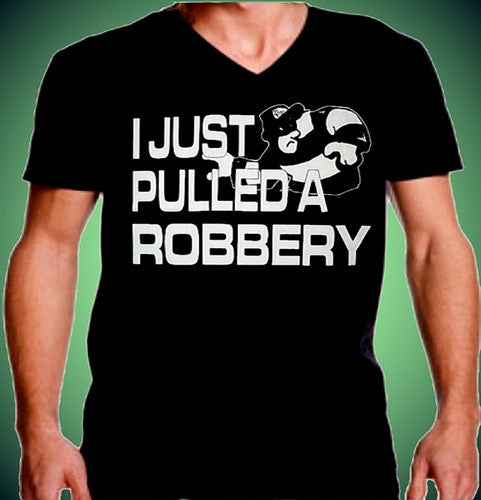 I Just Pulled A Robbery V-Neck