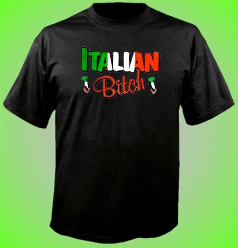 Italian Bitch  T-Shirt