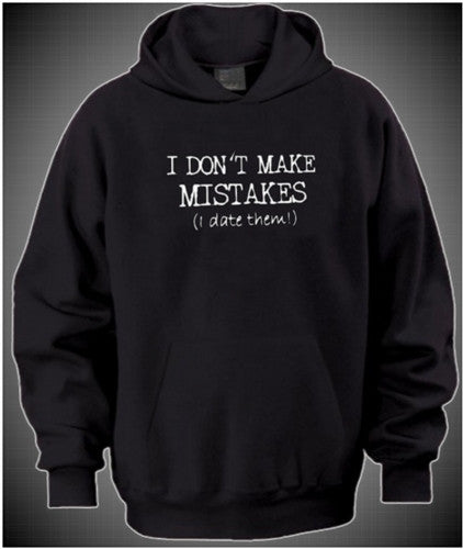 I Don't Make Mistakes I Date Them  Hoodie