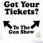 Got Your Tickets To The Gun Show Hoodie
