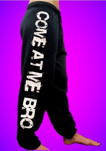 "Ronnie's Famous Saying from Season One ""Come at me Bro"" Sweatpants"