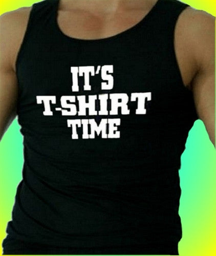 It's T-shirt Time Tank Top Men's