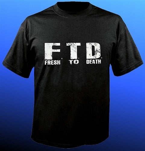 FTD - Fresh To Death T-Shirt