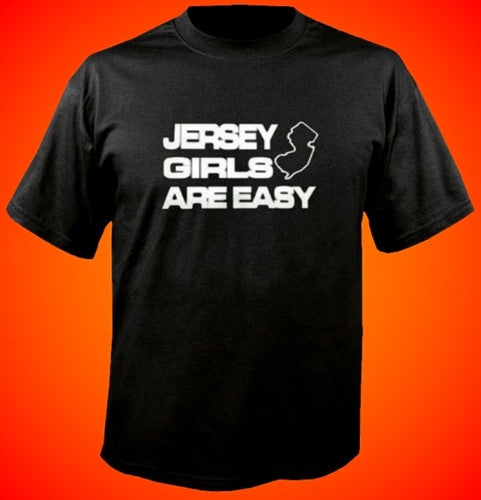 Jersey Girls Are Easy T-Shirt