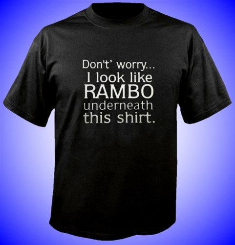 Don't worry.. I look like RAMBO underneath this shirt.