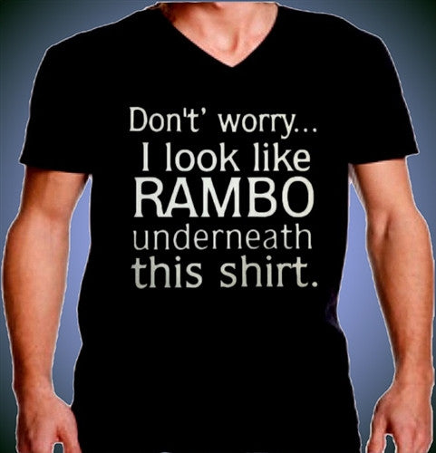 Don't worry..I look like RAMBO underneath this shirt. V-Neck
