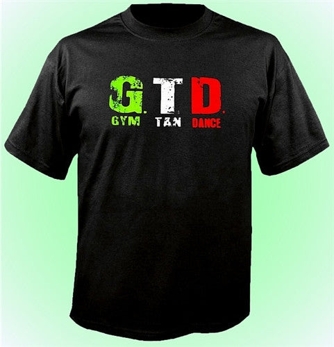 GTD Gym Tan Dance T-Shirt
