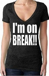I'm on Break!! Burnout V-Neck Women's