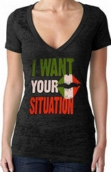I Want Your Situation Burnout V-Neck Women's