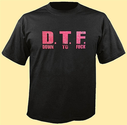 DTF Down To Fuck Hot Pink T Shirt