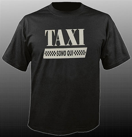 Taxi Sono Qui T-Shirt (Cabs Are Here in Italian)