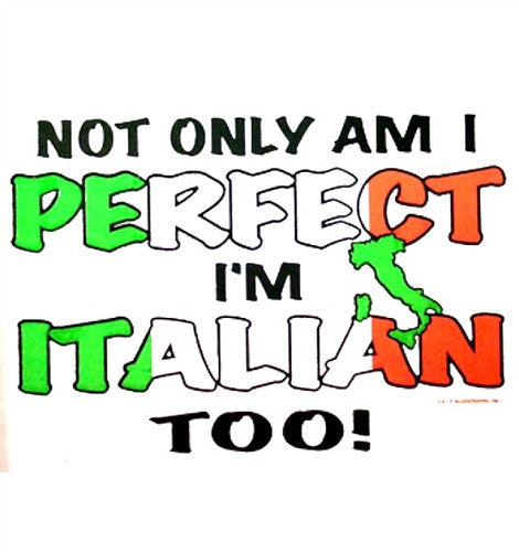 Not Only Am I Perfect I'm Italian Too!   Men's Tank Top
