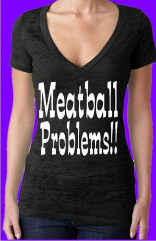 Meatball Problems!! Burnout V-Neck Womens