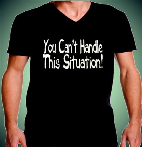 You Can't Handle This Situation! V-Neck