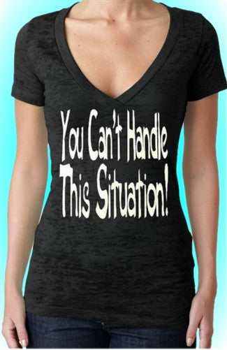 You Can't Handle This Situation! Burnout V-Neck Women's