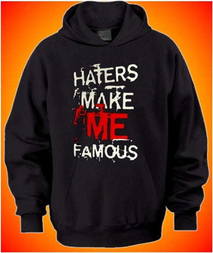 Haters Make Me Famous hoodie