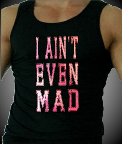 I Ain't Even Mad Tank Top Men's