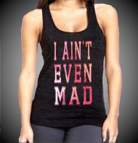 I Ain't Even Mad Burnout Tank Top Women's