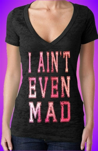I Ain't Even Mad Burnout V-Neck Women's
