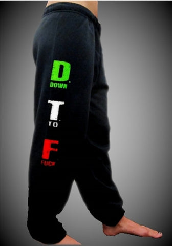 DTF ! Down To Fuck  Sweatpants