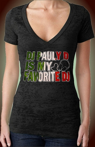 DJ Pauly D Is My Favortie DJ Burnout V-Neck W 73