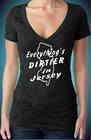 Everythings Dirtier In Jersey Burnout V-Neck W 103