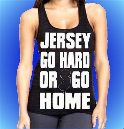 Jersey Go Hard Or Go Home Burnout Tank Top W 116