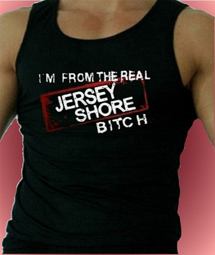 I'm From The Real Jersey Shore Bitch Tank Top M 308