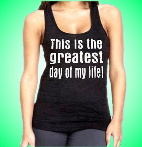 Greatest Day Burnout Tank Top W 455
