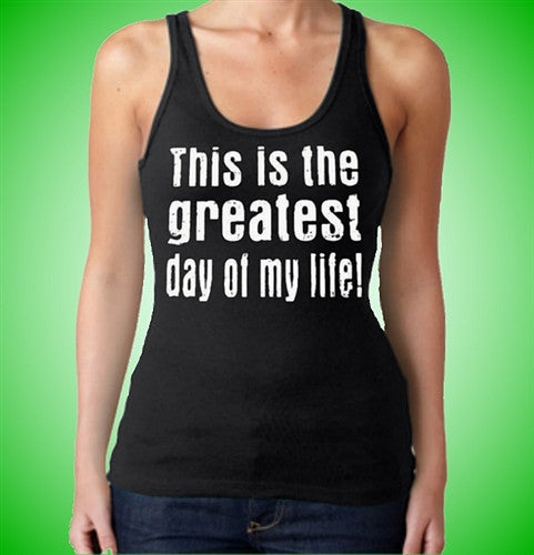 Greatest Day Tank Top W 455