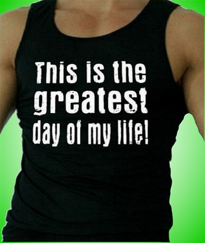 Greatest Day Tank Top M 455