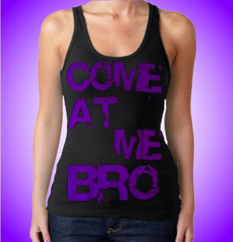 Come At Me Bro Tank Top Women's