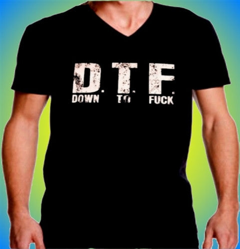 DTF Down To Fuck V-Neck