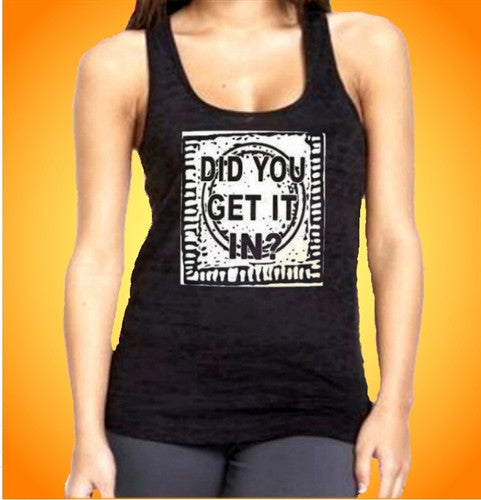 Did You Get It In? Burnout Tank top Women's