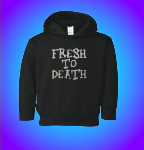 Fresh To Death Toddler Hoodie